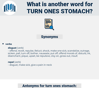 turn ones stomach, synonym turn ones stomach, another word for turn ones stomach, words like turn ones stomach, thesaurus turn ones stomach