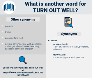 turn out well, synonym turn out well, another word for turn out well, words like turn out well, thesaurus turn out well