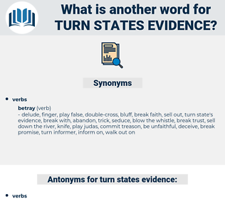 turn states evidence, synonym turn states evidence, another word for turn states evidence, words like turn states evidence, thesaurus turn states evidence
