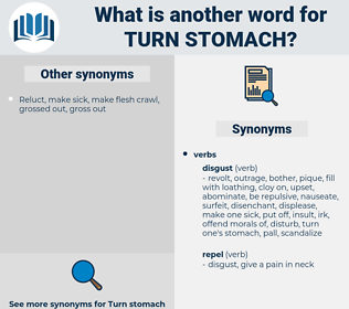 turn stomach, synonym turn stomach, another word for turn stomach, words like turn stomach, thesaurus turn stomach