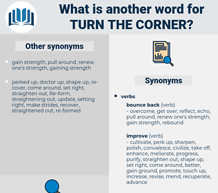 turn the corner, synonym turn the corner, another word for turn the corner, words like turn the corner, thesaurus turn the corner