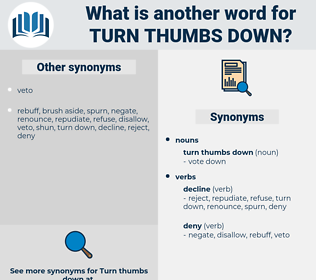 turn thumbs down, synonym turn thumbs down, another word for turn thumbs down, words like turn thumbs down, thesaurus turn thumbs down