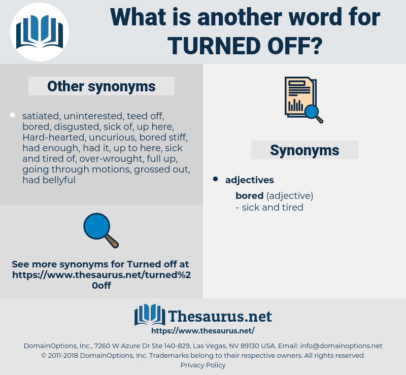 turned off, synonym turned off, another word for turned off, words like turned off, thesaurus turned off