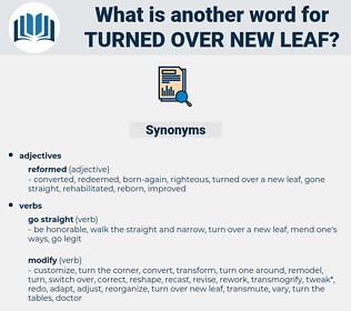 turned over new leaf, synonym turned over new leaf, another word for turned over new leaf, words like turned over new leaf, thesaurus turned over new leaf