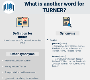 turner, synonym turner, another word for turner, words like turner, thesaurus turner