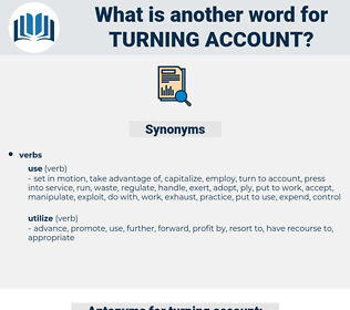 turning account, synonym turning account, another word for turning account, words like turning account, thesaurus turning account