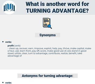 turning advantage, synonym turning advantage, another word for turning advantage, words like turning advantage, thesaurus turning advantage