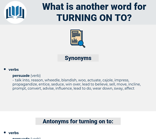 turning on to, synonym turning on to, another word for turning on to, words like turning on to, thesaurus turning on to