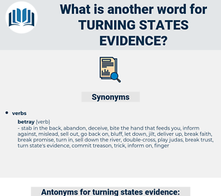 turning states evidence, synonym turning states evidence, another word for turning states evidence, words like turning states evidence, thesaurus turning states evidence