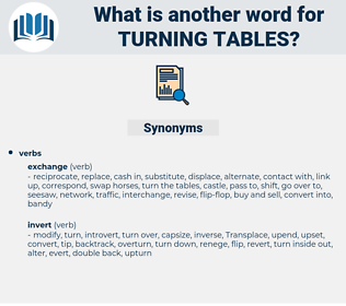 turning tables, synonym turning tables, another word for turning tables, words like turning tables, thesaurus turning tables