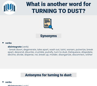 turning to dust, synonym turning to dust, another word for turning to dust, words like turning to dust, thesaurus turning to dust