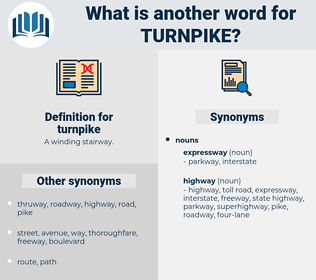 turnpike, synonym turnpike, another word for turnpike, words like turnpike, thesaurus turnpike
