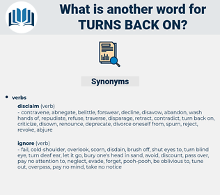 turns back on, synonym turns back on, another word for turns back on, words like turns back on, thesaurus turns back on