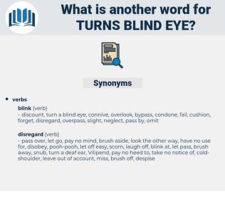 turns blind eye, synonym turns blind eye, another word for turns blind eye, words like turns blind eye, thesaurus turns blind eye