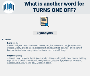 turns one off, synonym turns one off, another word for turns one off, words like turns one off, thesaurus turns one off