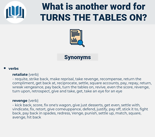 turns the tables on, synonym turns the tables on, another word for turns the tables on, words like turns the tables on, thesaurus turns the tables on