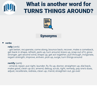 turns things around, synonym turns things around, another word for turns things around, words like turns things around, thesaurus turns things around
