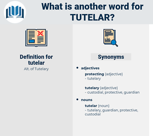 tutelar, synonym tutelar, another word for tutelar, words like tutelar, thesaurus tutelar