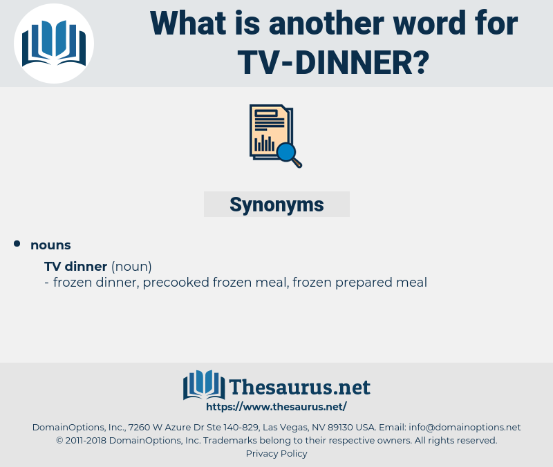 Tv Dinner, synonym Tv Dinner, another word for Tv Dinner, words like Tv Dinner, thesaurus Tv Dinner
