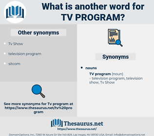 Tv Program, synonym Tv Program, another word for Tv Program, words like Tv Program, thesaurus Tv Program