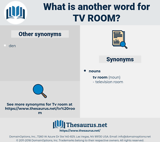 Tv Room, synonym Tv Room, another word for Tv Room, words like Tv Room, thesaurus Tv Room