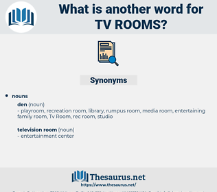 tv rooms, synonym tv rooms, another word for tv rooms, words like tv rooms, thesaurus tv rooms