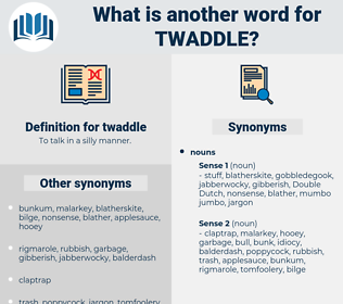 twaddle, synonym twaddle, another word for twaddle, words like twaddle, thesaurus twaddle