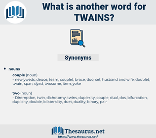 twains, synonym twains, another word for twains, words like twains, thesaurus twains