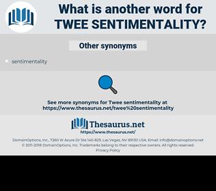 twee sentimentality, synonym twee sentimentality, another word for twee sentimentality, words like twee sentimentality, thesaurus twee sentimentality