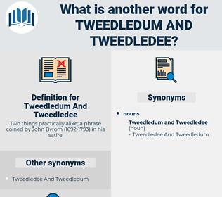 Tweedledum And Tweedledee, synonym Tweedledum And Tweedledee, another word for Tweedledum And Tweedledee, words like Tweedledum And Tweedledee, thesaurus Tweedledum And Tweedledee
