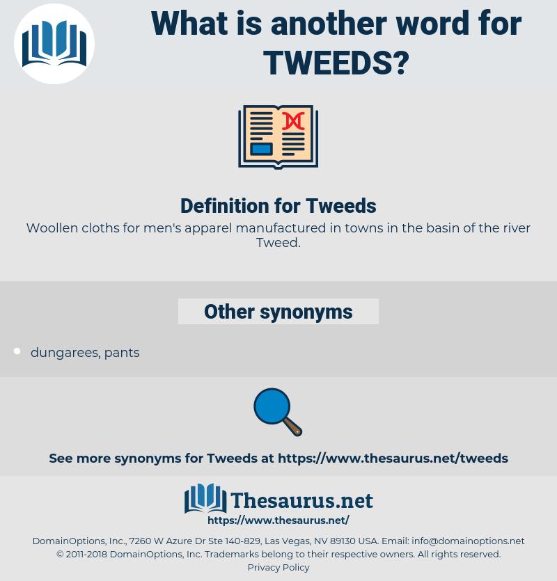 Tweeds, synonym Tweeds, another word for Tweeds, words like Tweeds, thesaurus Tweeds