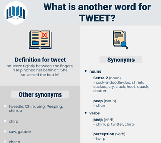 tweet, synonym tweet, another word for tweet, words like tweet, thesaurus tweet