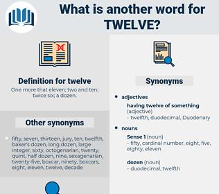 twelve, synonym twelve, another word for twelve, words like twelve, thesaurus twelve