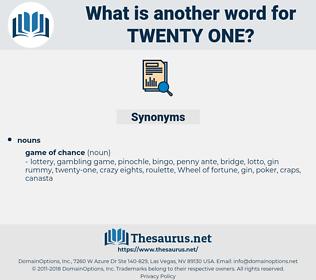 twenty-one, synonym twenty-one, another word for twenty-one, words like twenty-one, thesaurus twenty-one