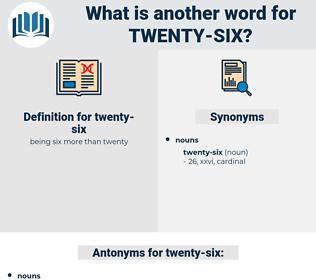 twenty-six, synonym twenty-six, another word for twenty-six, words like twenty-six, thesaurus twenty-six