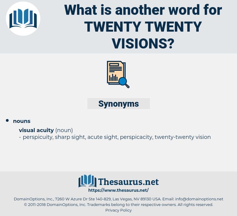twenty-twenty visions, synonym twenty-twenty visions, another word for twenty-twenty visions, words like twenty-twenty visions, thesaurus twenty-twenty visions