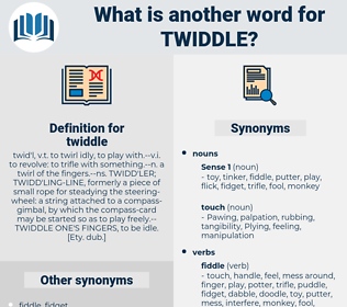 twiddle, synonym twiddle, another word for twiddle, words like twiddle, thesaurus twiddle