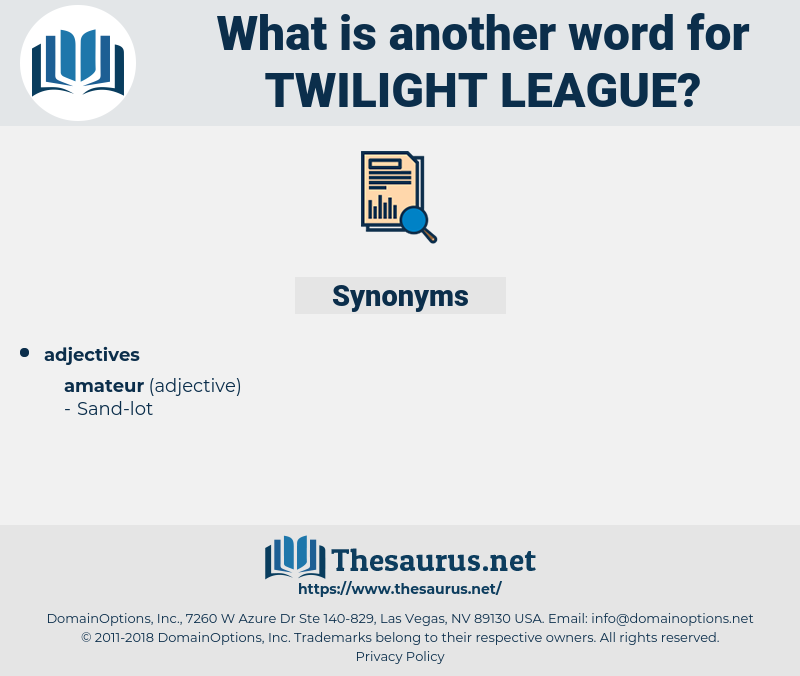 Twilight League, synonym Twilight League, another word for Twilight League, words like Twilight League, thesaurus Twilight League