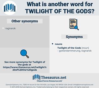 twilight of the gods, synonym twilight of the gods, another word for twilight of the gods, words like twilight of the gods, thesaurus twilight of the gods