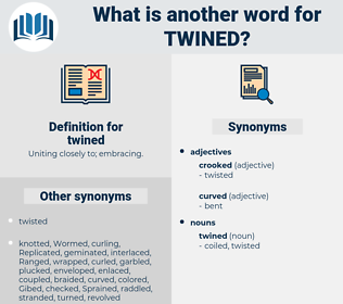 twined, synonym twined, another word for twined, words like twined, thesaurus twined