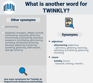 twinkly, synonym twinkly, another word for twinkly, words like twinkly, thesaurus twinkly