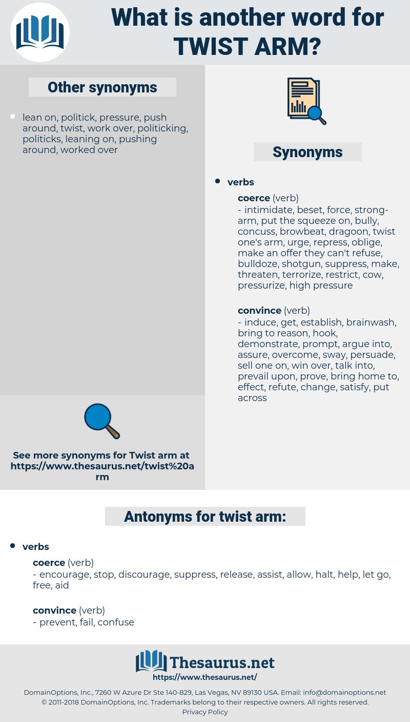 twist arm, synonym twist arm, another word for twist arm, words like twist arm, thesaurus twist arm