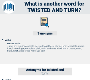 twisted and turn, synonym twisted and turn, another word for twisted and turn, words like twisted and turn, thesaurus twisted and turn