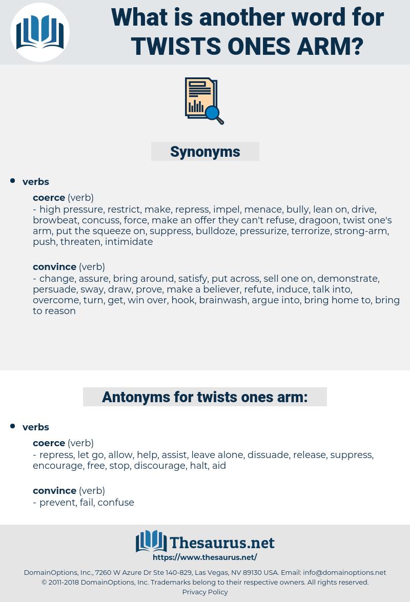 twists ones arm, synonym twists ones arm, another word for twists ones arm, words like twists ones arm, thesaurus twists ones arm