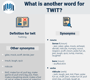 twit, synonym twit, another word for twit, words like twit, thesaurus twit