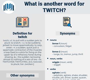 twitch, synonym twitch, another word for twitch, words like twitch, thesaurus twitch