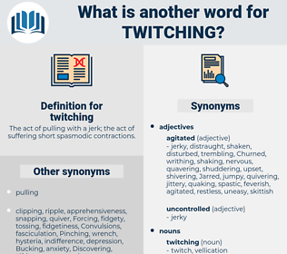 twitching, synonym twitching, another word for twitching, words like twitching, thesaurus twitching