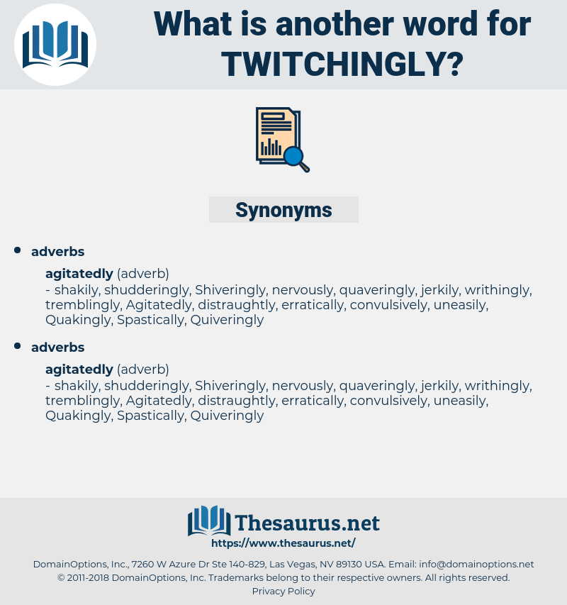 twitchingly, synonym twitchingly, another word for twitchingly, words like twitchingly, thesaurus twitchingly