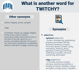 twitchy, synonym twitchy, another word for twitchy, words like twitchy, thesaurus twitchy