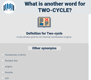 Two-cycle, synonym Two-cycle, another word for Two-cycle, words like Two-cycle, thesaurus Two-cycle